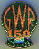 Great Western Railway 150 Year Anniversary Badge